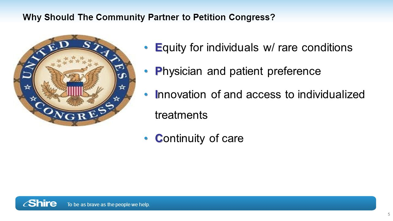 To be as brave as the people we help. 5 Why Should The Community Partner to Petition Congress.