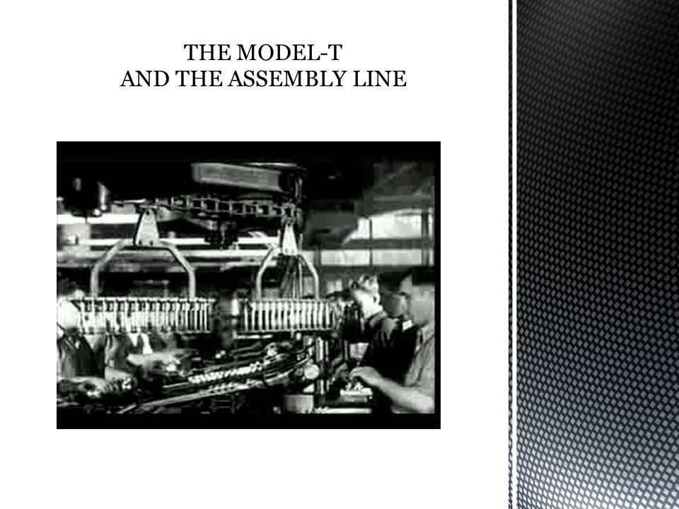 THE MODEL-T AND THE ASSEMBLY LINE
