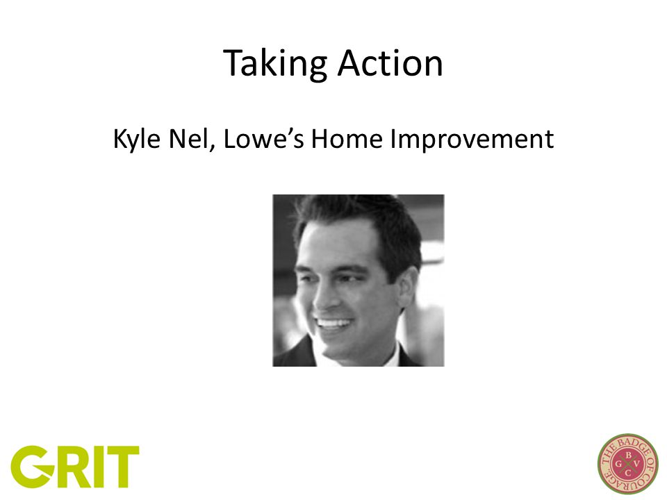 Taking Action Kyle Nel, Lowe's Home Improvement