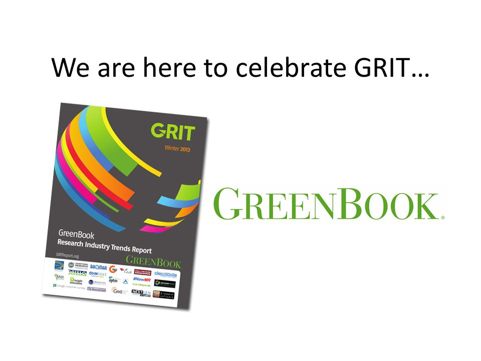 We are here to celebrate GRIT…
