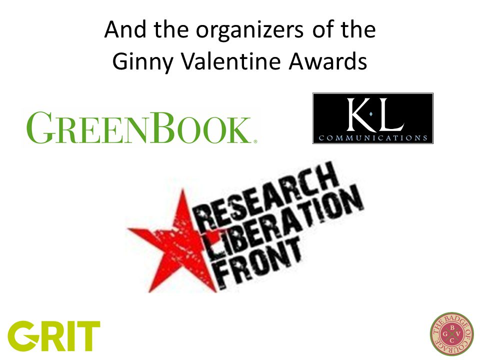 And the organizers of the Ginny Valentine Awards