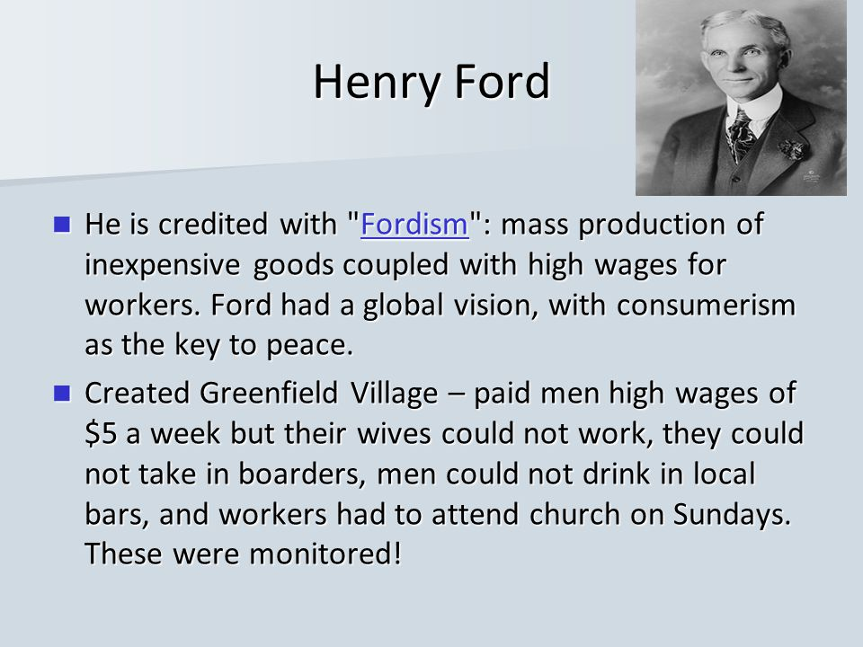 Henry Ford He is credited with