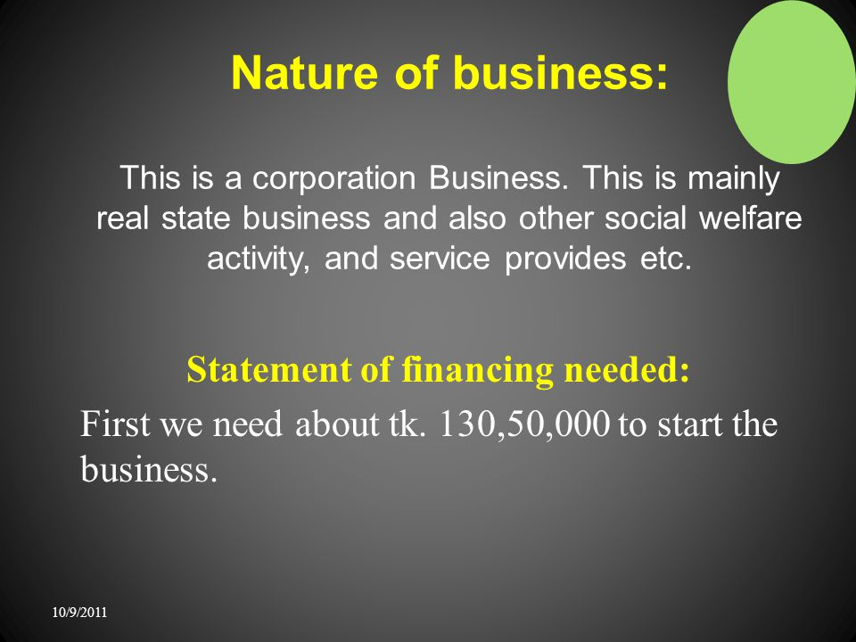 Nature of business: This is a corporation Business.