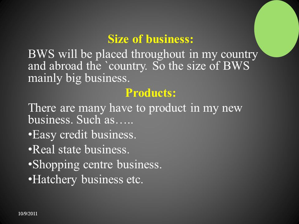 Size of business: BWS will be placed throughout in my country and abroad the `country.