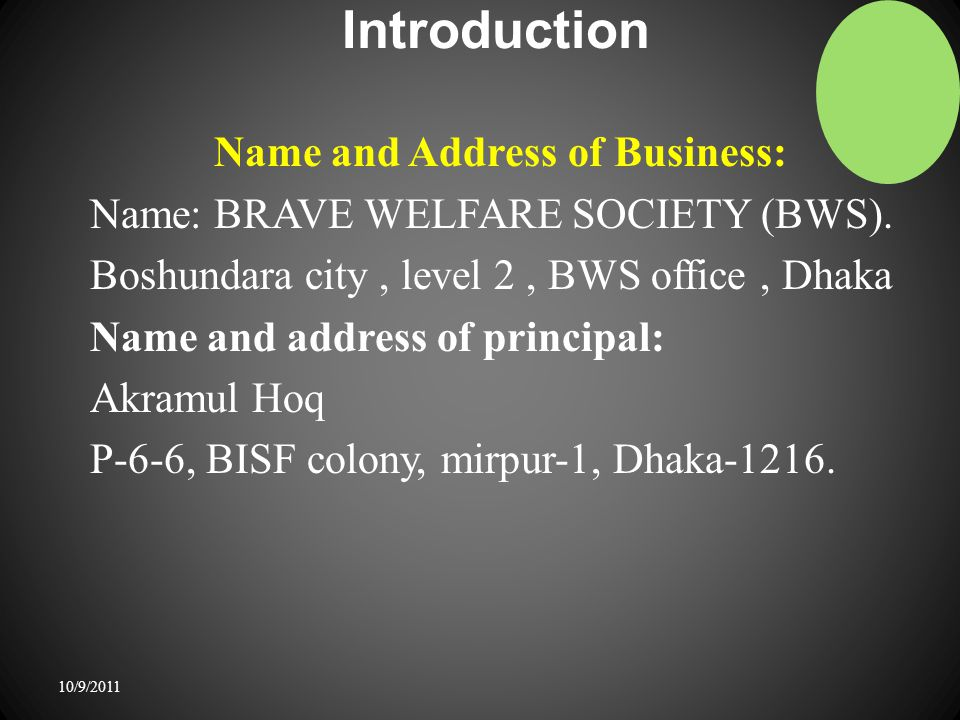 Introduction Name and Address of Business: Name: BRAVE WELFARE SOCIETY (BWS).