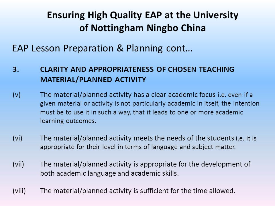3. CLARITY AND APPROPRIATENESS OF CHOSEN TEACHING MATERIAL/PLANNED ACTIVITY (v)The material/planned activity has a clear academic focus i.e. even if a