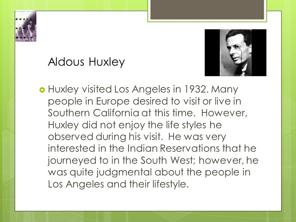  Huxley visited Los Angeles in 1932.