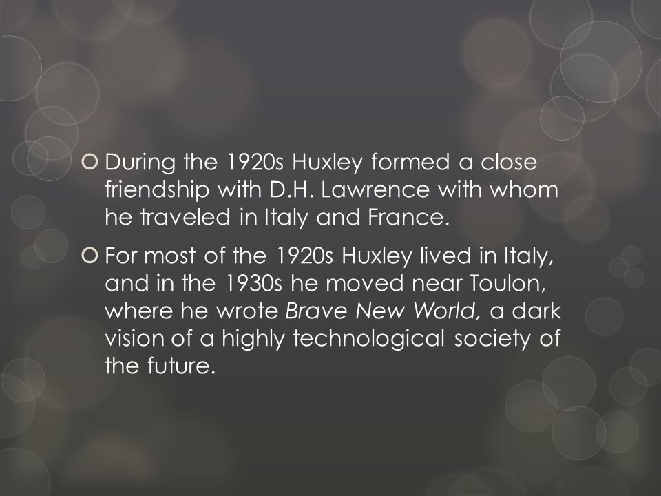  In the1930s Huxley moved with the guru-figure Gerald Heard to the United States, believing that the Californian climate would help his eyesight.
