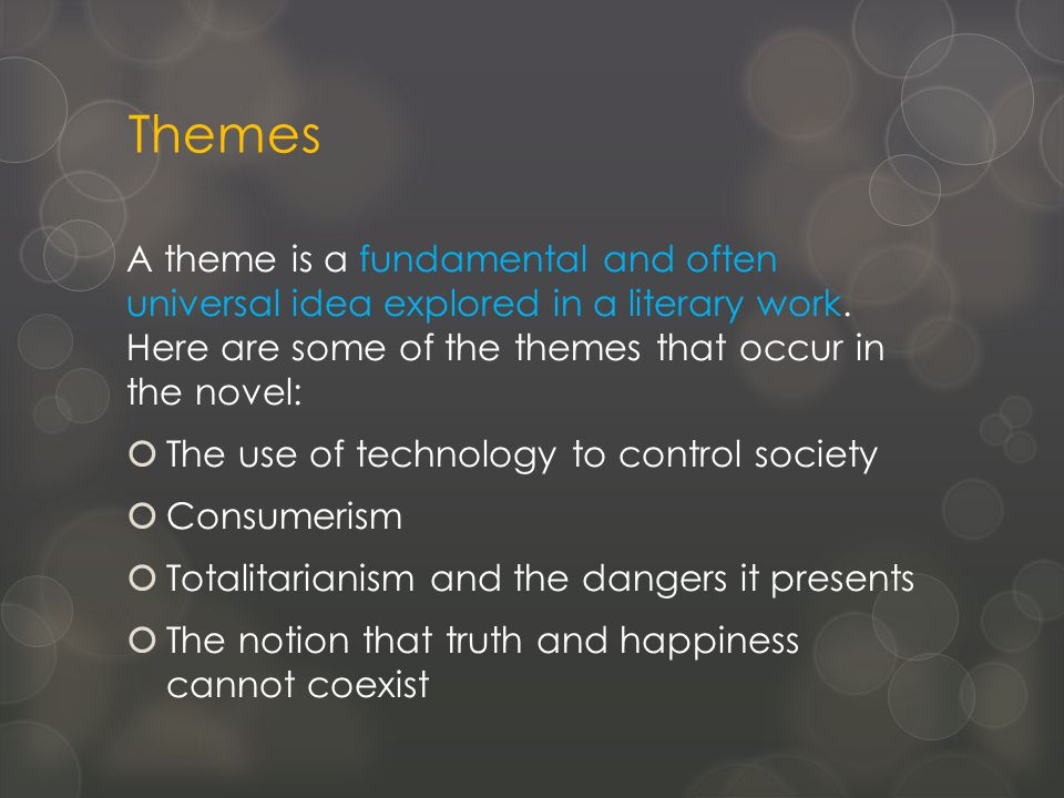 Themes A theme is a fundamental and often universal idea explored in a literary work.