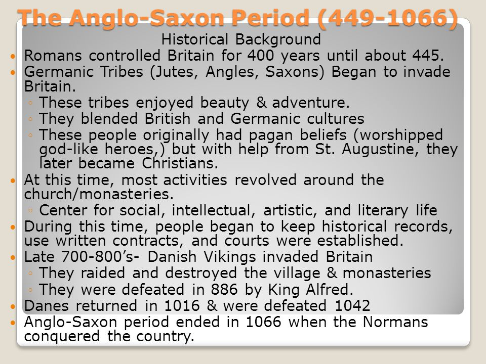 Anglo-Saxon Literature Much of the Anglo-Saxon literature was oral-Stories were told, not written down.