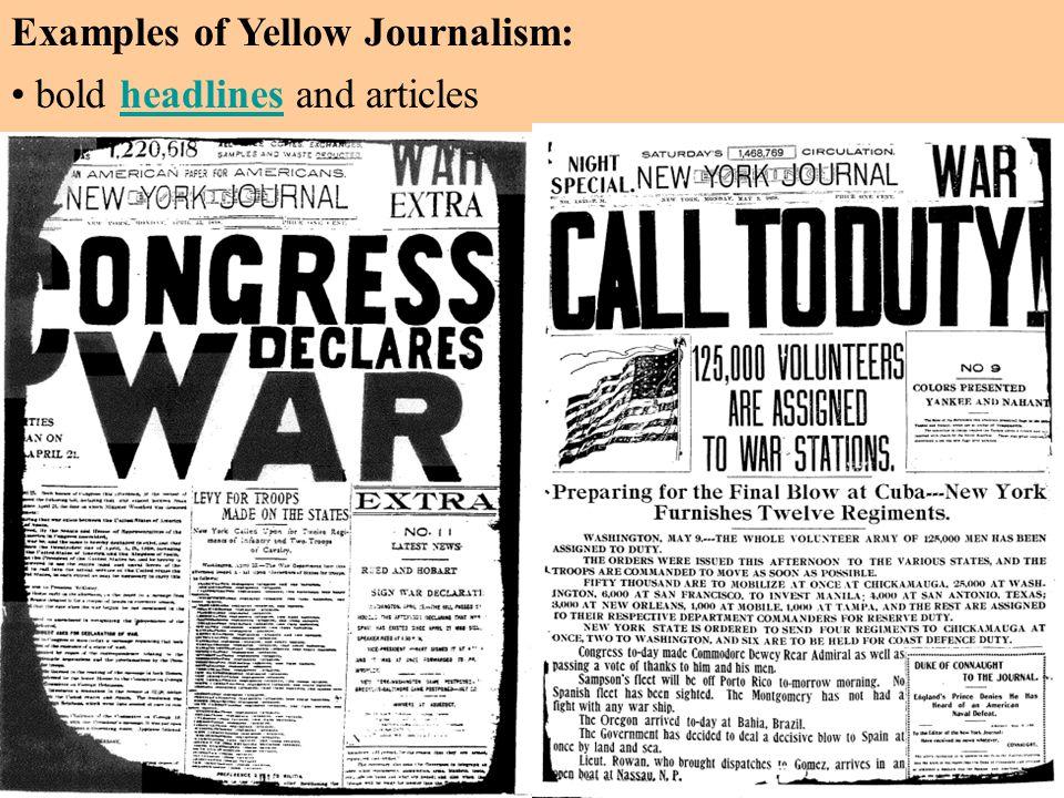 bold headlines and articlesheadlines Examples of Yellow Journalism: