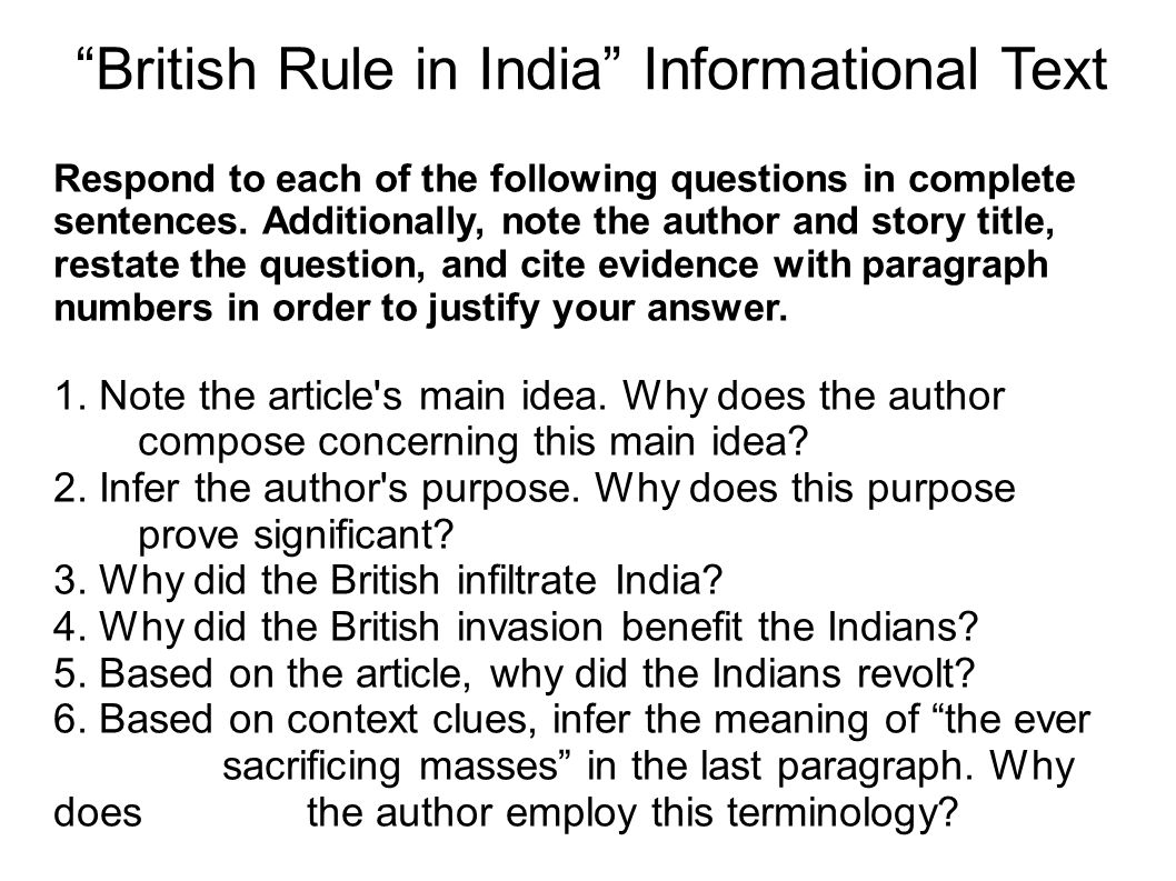 """British Rule in India"" Informational Text Respond to each of the following questions in complete sentences. Additionally, note the author and story t"