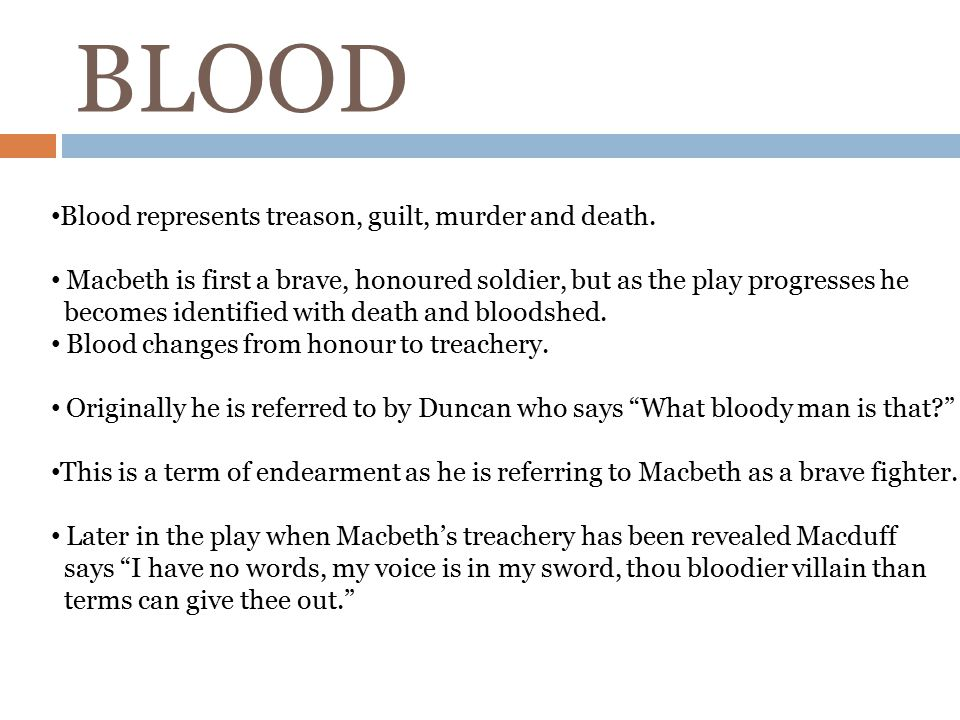 BLOOD Blood represents treason, guilt, murder and death.
