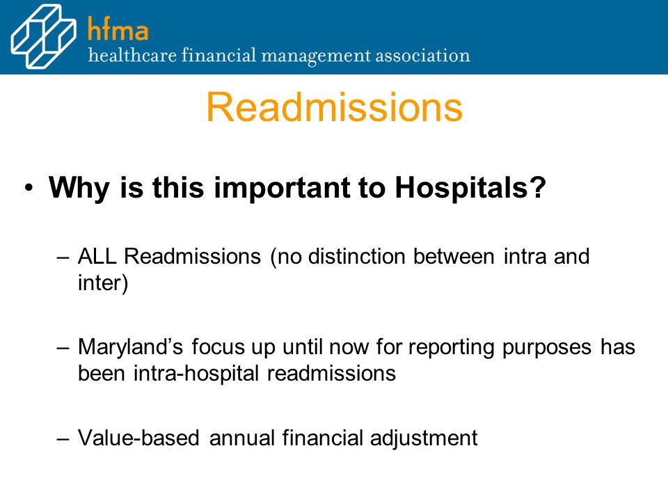 Readmissions Why is this important to Hospitals.