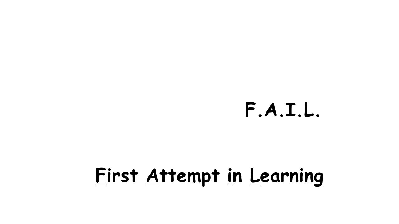 F.A.I.L. First Attempt in Learning
