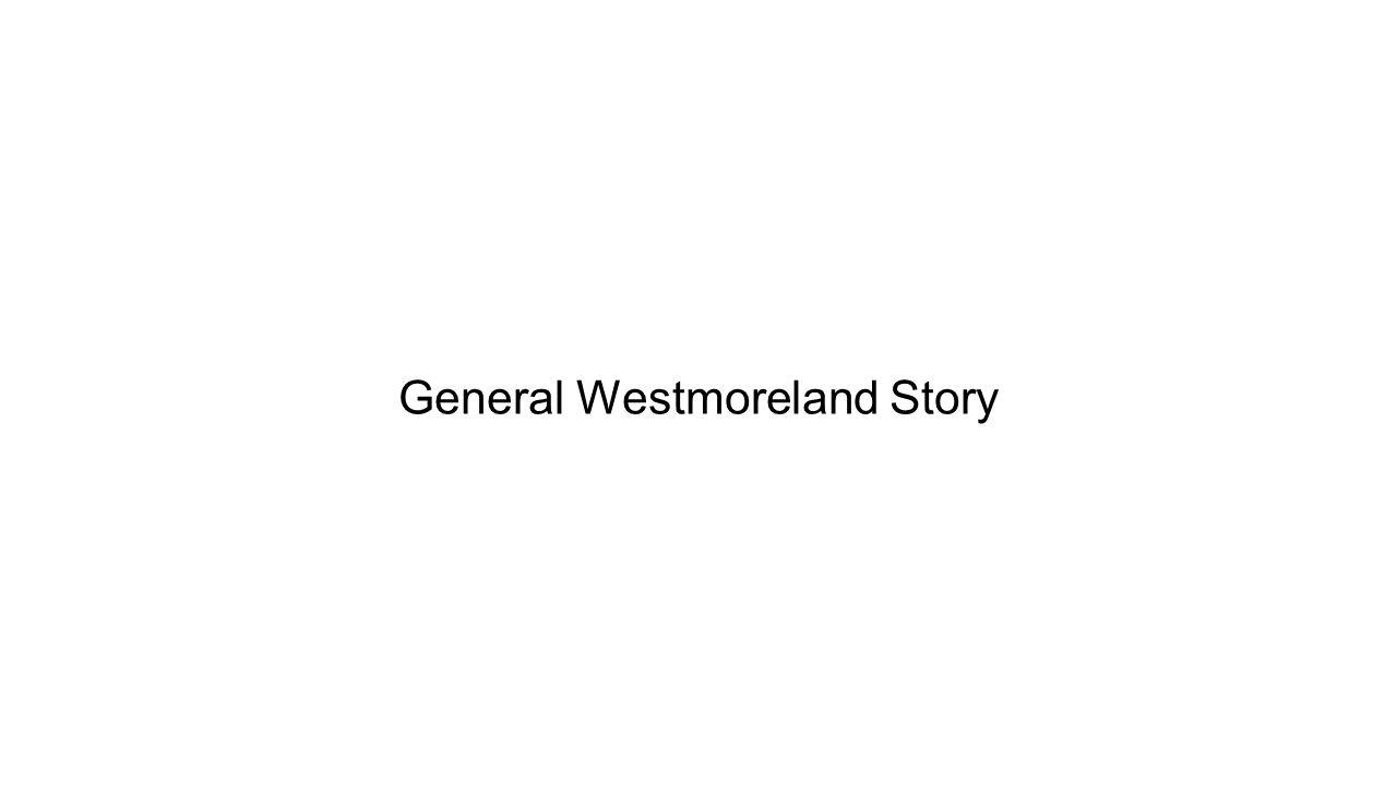 General Westmoreland Story