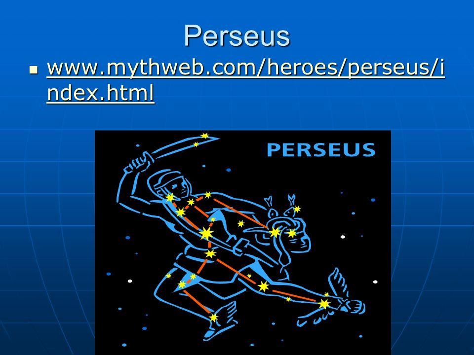 Perseus www.mythweb.com/heroes/perseus/i ndex.html www.mythweb.com/heroes/perseus/i ndex.html www.mythweb.com/heroes/perseus/i ndex.html www.mythweb.com/heroes/perseus/i ndex.html
