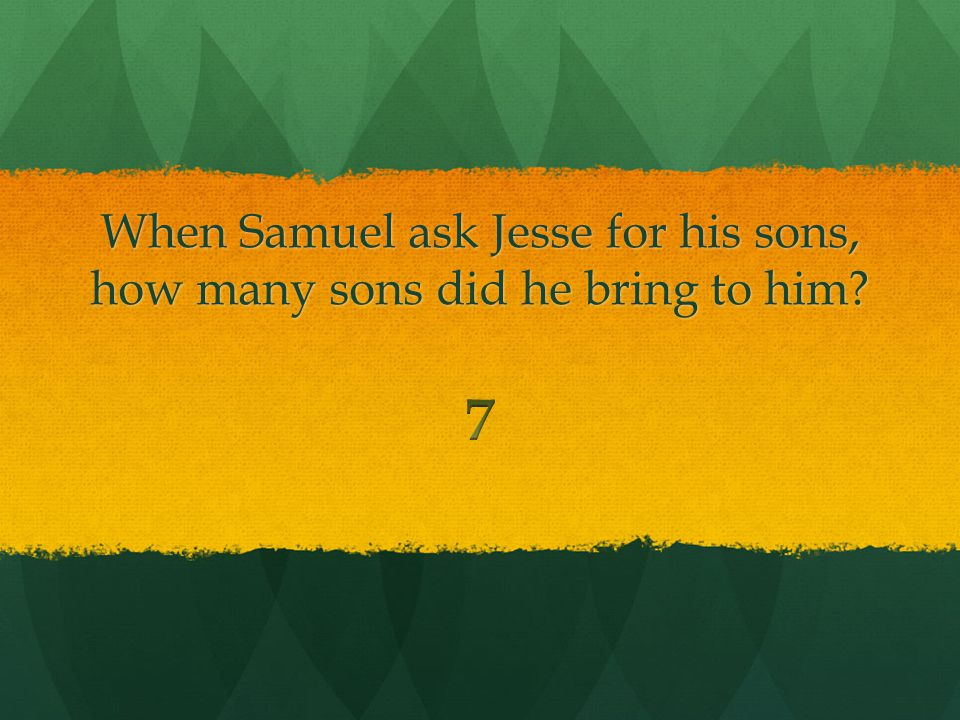 God told Samuel to go to the house of Jesse to find the new king What was he to take with him
