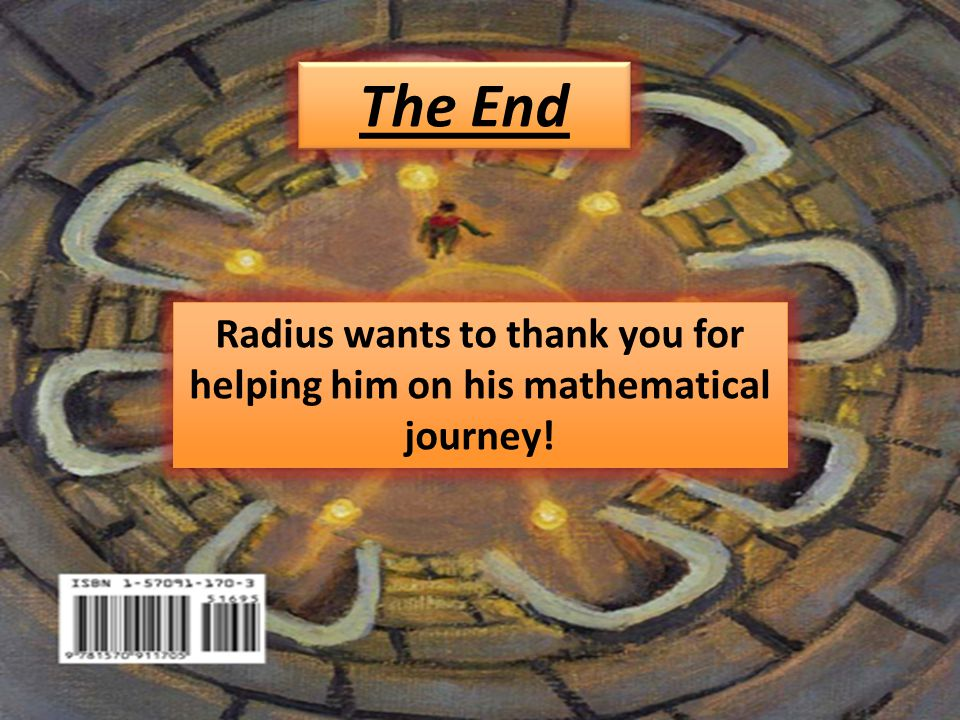 The End Radius wants to thank you for helping him on his mathematical journey!