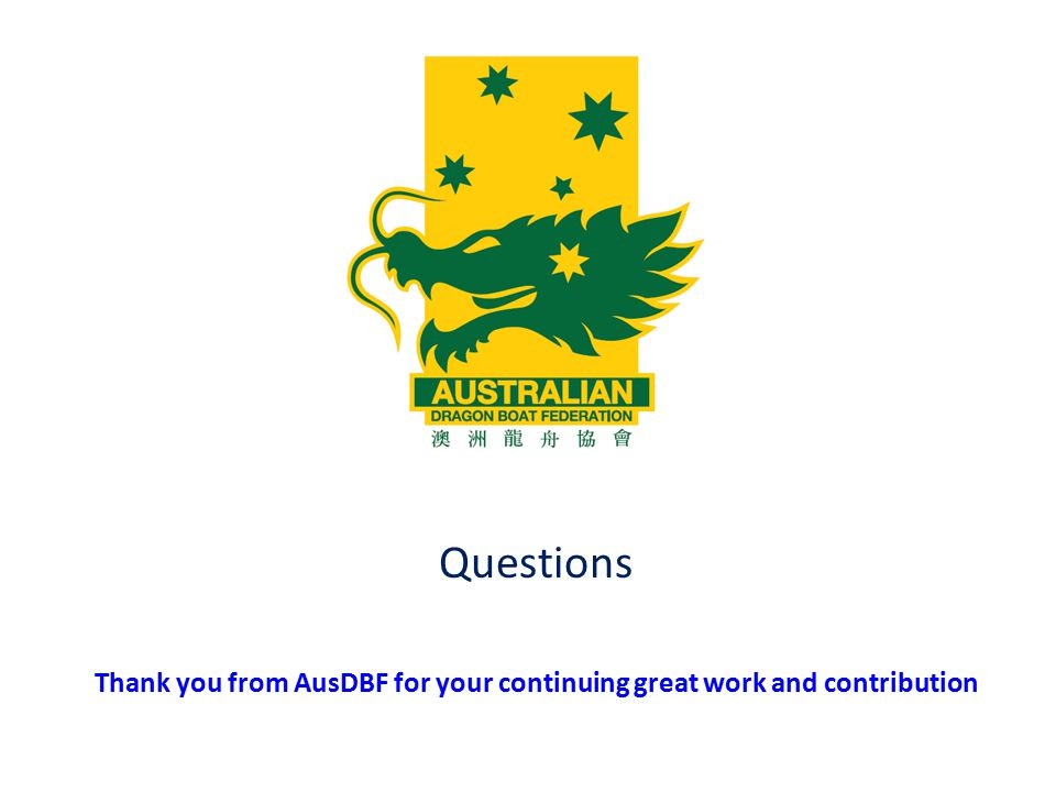 Questions Thank you from AusDBF for your continuing great work and contribution