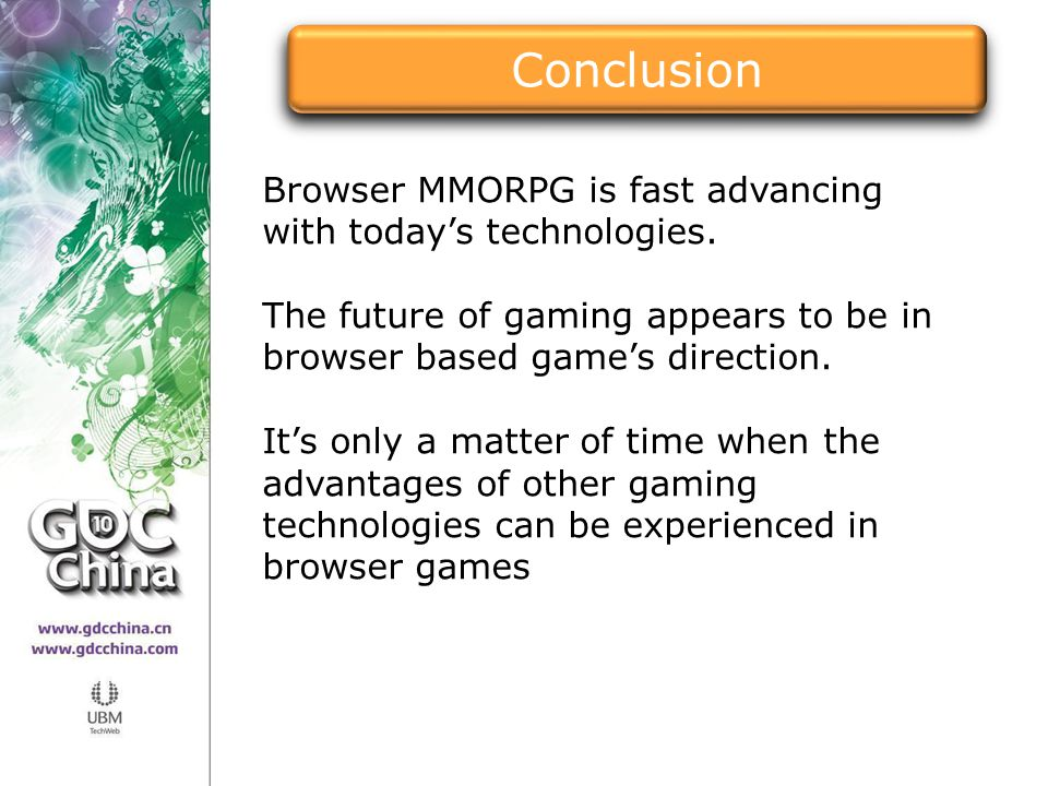 Conclusion Browser MMORPG is fast advancing with today's technologies.