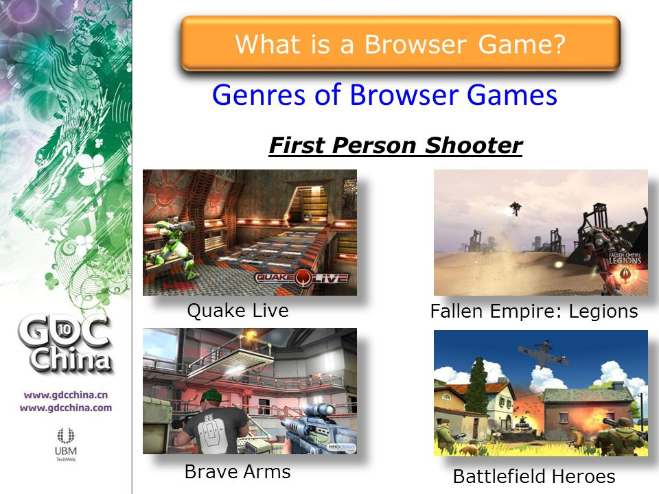 Genres of Browser Games Quake Live Brave Arms Battlefield Heroes First Person Shooter Fallen Empire: Legions What is a Browser Game?
