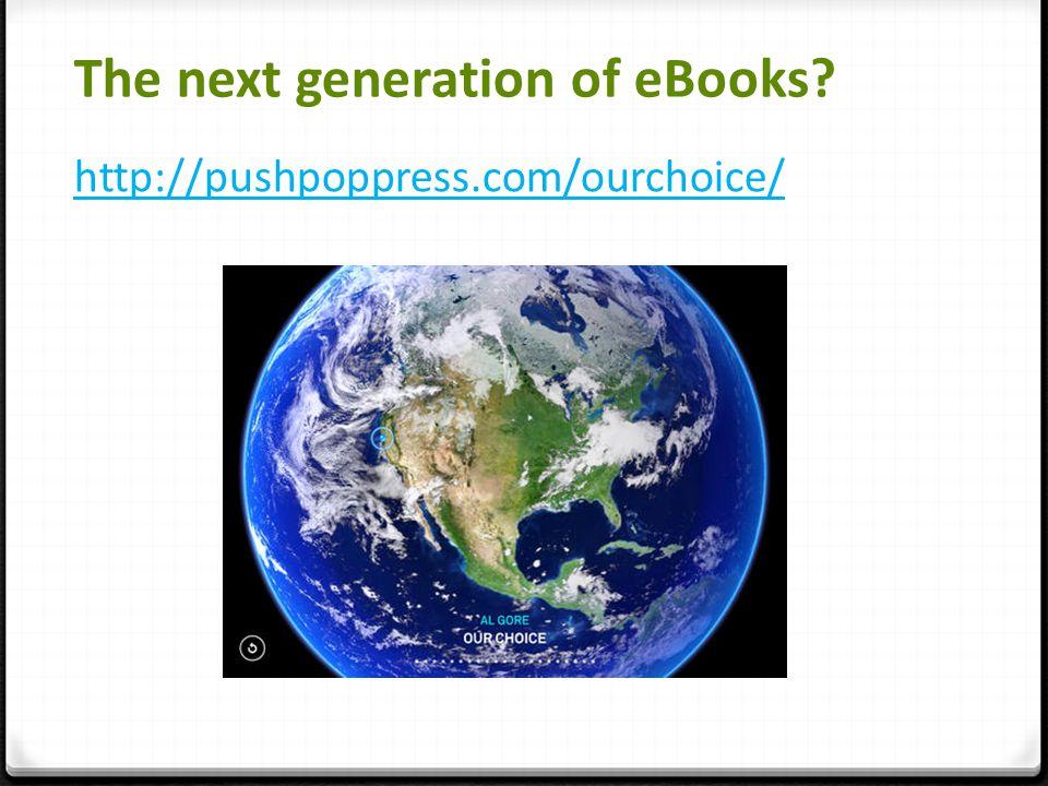 The next generation of eBooks http://pushpoppress.com/ourchoice/