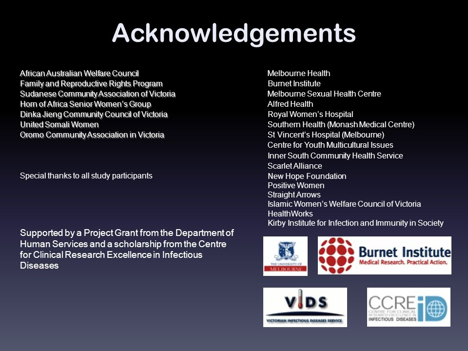 Acknowledgements Supported by a Project Grant from the Department of Human Services and a scholarship from the Centre for Clinical Research Excellence