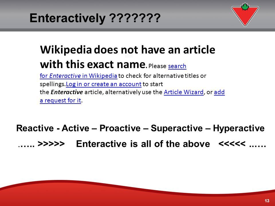 13 Enteractively ??????? Wikipedia does not have an article with this exact name. Please search for Enteractive in Wikipedia to check for alternative