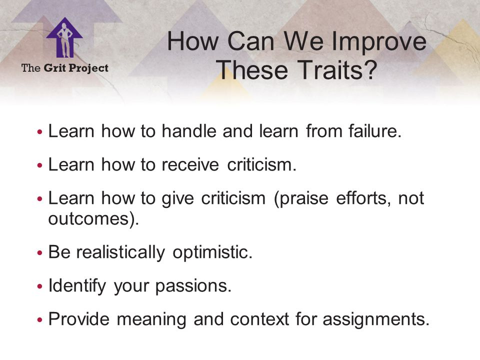 17 Copyright ©2014 How Can We Improve These Traits.