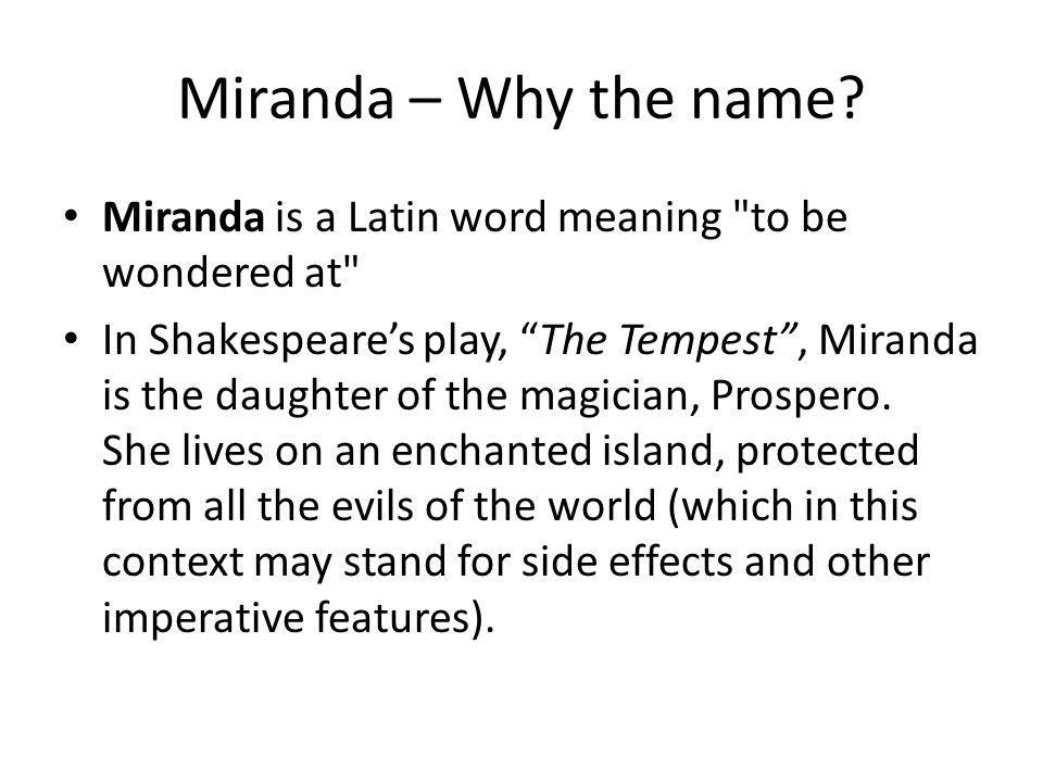 Miranda – Why the name.
