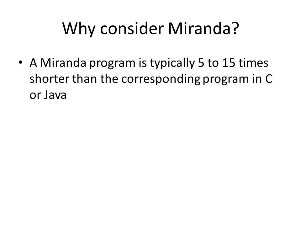 Why consider Miranda.