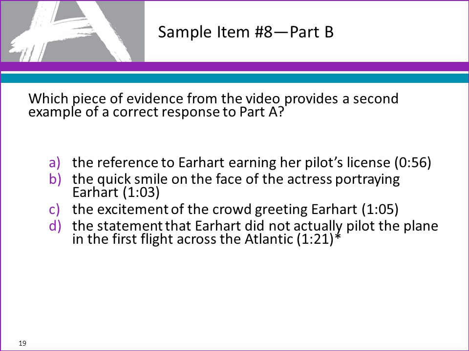 Which piece of evidence from the video provides a second example of a correct response to Part A.