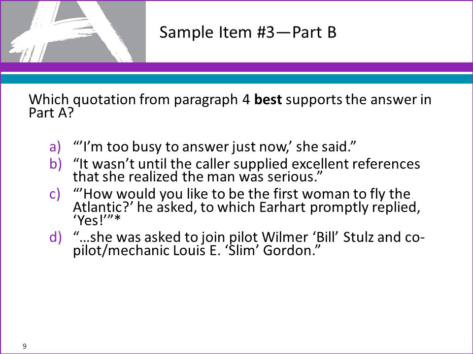 Which quotation from paragraph 4 best supports the answer in Part A.