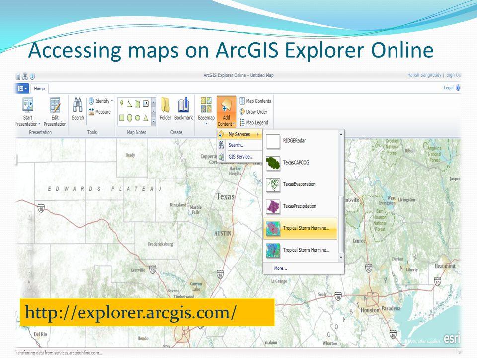 Accessing maps on ArcGIS Explorer Online http://explorer.arcgis.com/