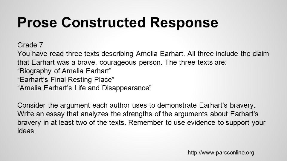 Prose Constructed Response Grade 7 You have read three texts describing Amelia Earhart.