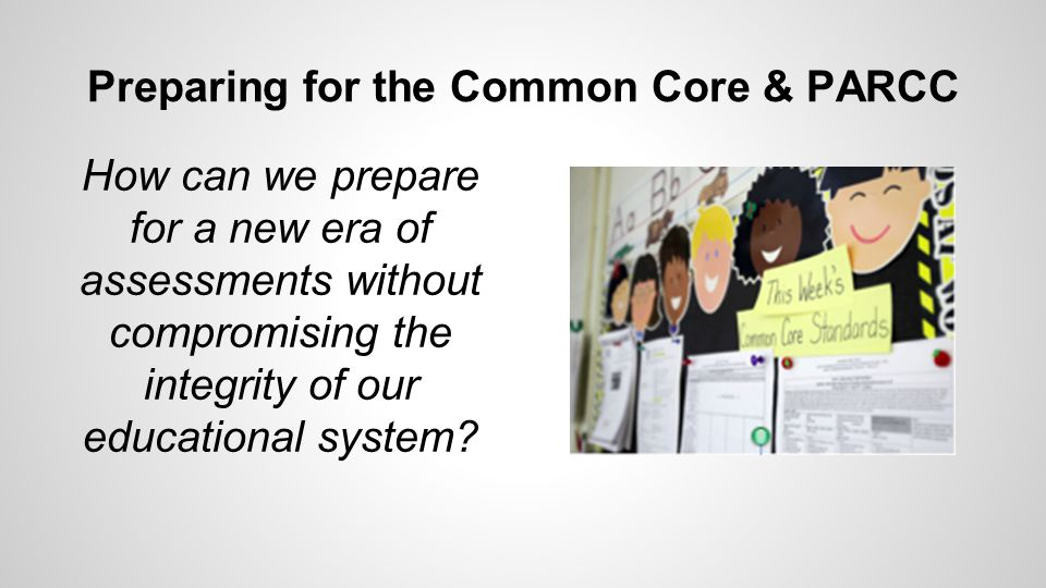 How can we prepare for a new era of assessments without compromising the integrity of our educational system.