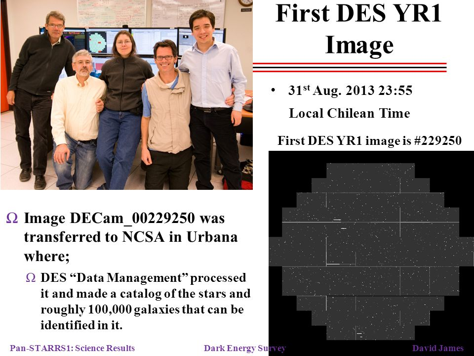 "First DES YR1 Image First DES YR1 image is #229250 ΩImage DECam_00229250 was transferred to NCSA in Urbana where; ΩDES ""Data Management"" processed it"