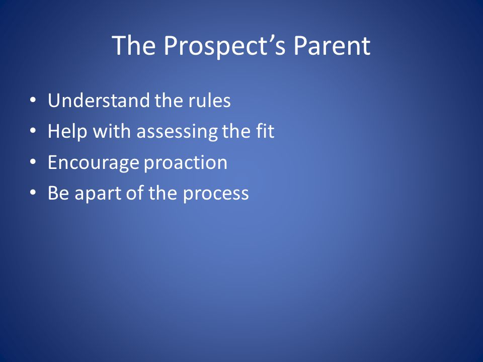 The Individual Responsible for Directing the Prospect in Sport Specific Activity Understand the rules Lookout for the prospect's interests Offer realism to prospect and parents