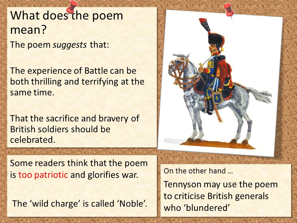 What does the poem mean? The poem suggests that: The experience of Battle can be both thrilling and terrifying at the same time. That the sacrifice an