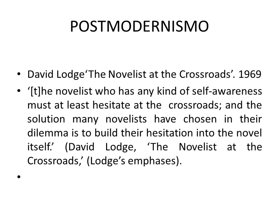 POSTMODERNISM The Writer as Liar/thief Plagiarism/Playgiarism (coined by Raymond Federman) Mediocre writers borrow; great writers steal T.S.