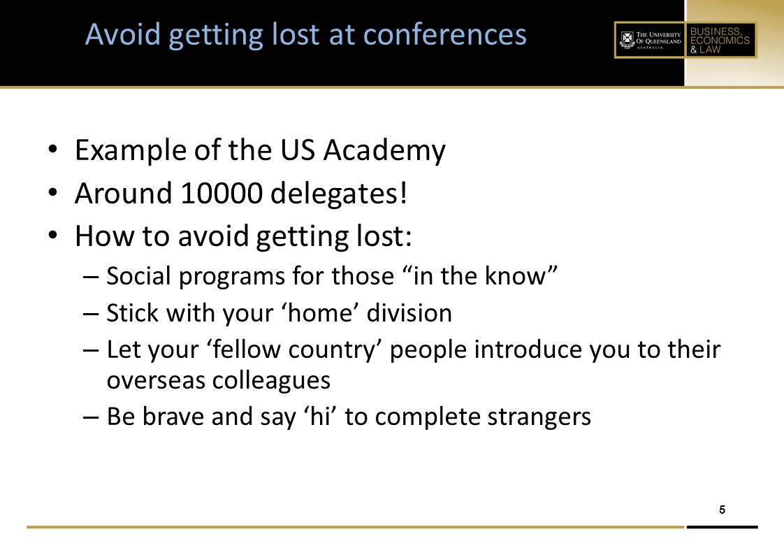 5 Avoid getting lost at conferences Example of the US Academy Around 10000 delegates.
