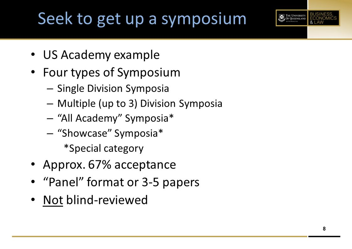 8 Seek to get up a symposium US Academy example Four types of Symposium – Single Division Symposia – Multiple (up to 3) Division Symposia – All Academy Symposia* – Showcase Symposia* *Special category Approx.