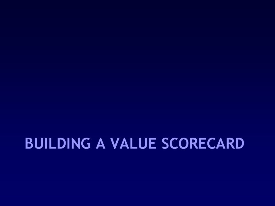 BUILDING A VALUE SCORECARD