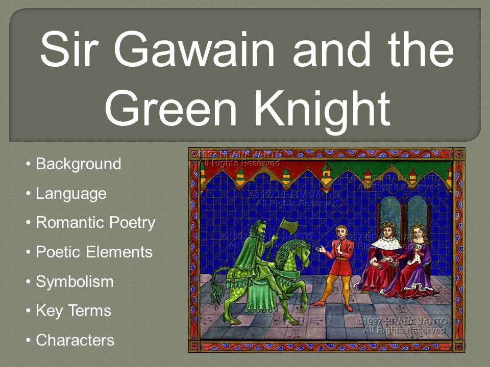 Sir Gawain and the Green Knight Background Language Romantic Poetry Poetic Elements Symbolism Key Terms Characters