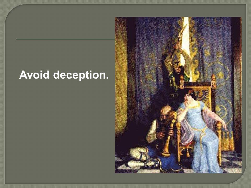 Avoid deception.