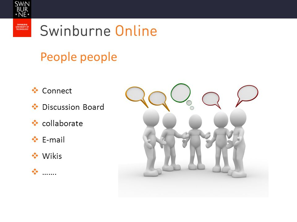 People people  Connect  Discussion Board  collaborate  E-mail  Wikis  …….
