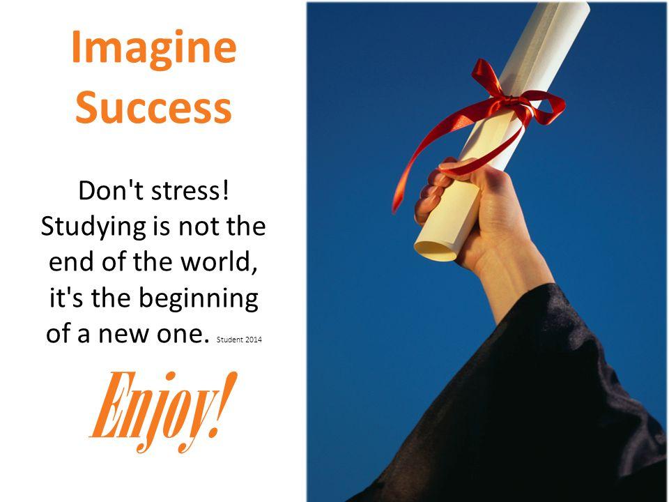Imagine Success Don t stress.
