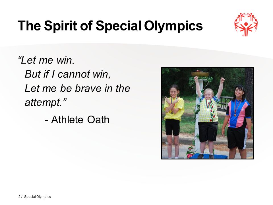 The Spirit of Special Olympics Let me win.