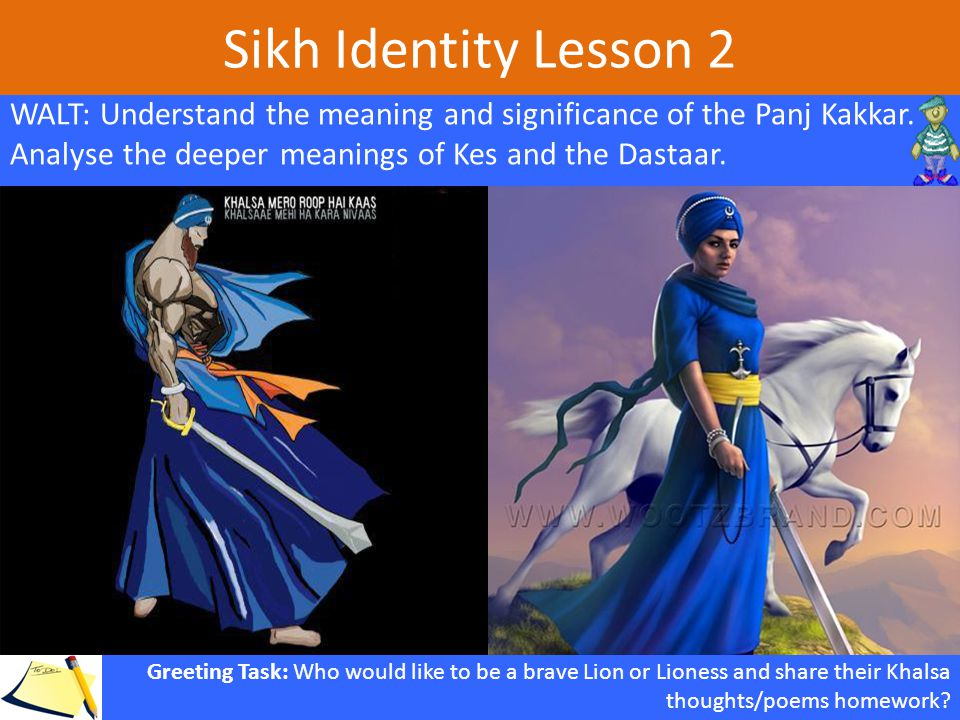 Sikh Identity Lesson 2 WALT: Understand the meaning and significance of the Panj Kakkar.